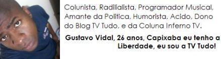 Gustavo Vidal Blog TV Tudo Inferno TV  TVT